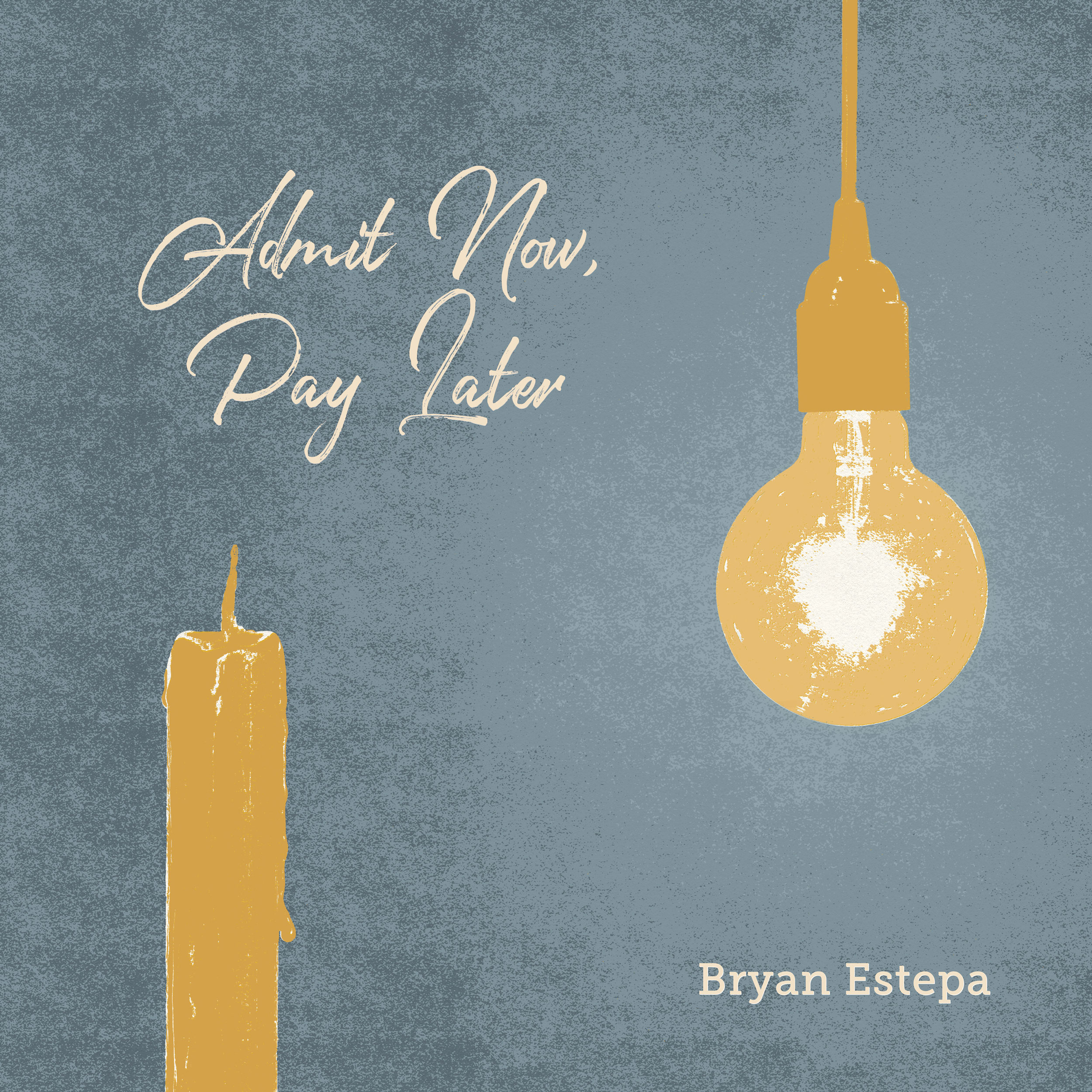 'Admit Now, Pay Later' cover art